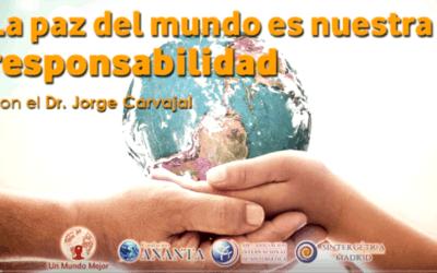 """Retorno al Ser que Somos. Accede al webinario """"La Paz es nuestra responsabilidad"""", por el Dr. Jorge Carvajal"""