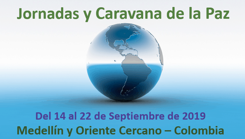 Cada vez mas cerca. Jornadas y Caravana Internacional de la Paz. Del 14 al 22 de Septiembre de 2019 | Medellín y Oriente Cercano – Colombia