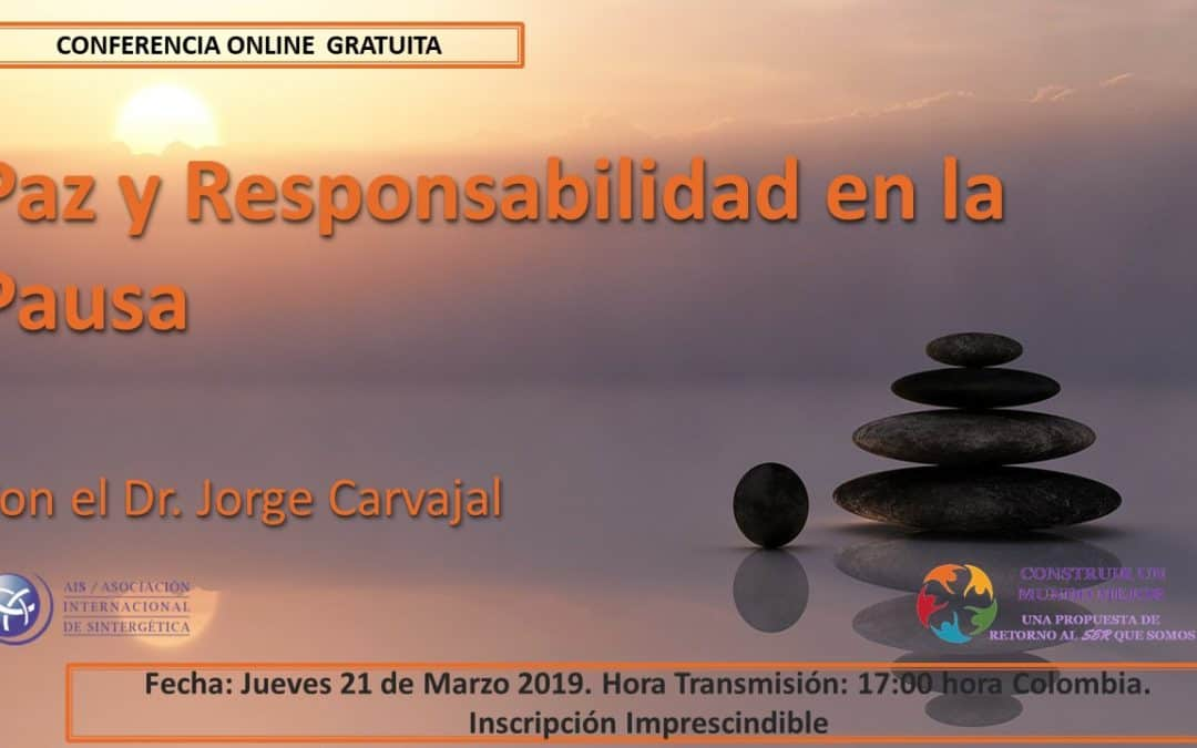 """Retorno al Ser – Conferencia Online """"Paz y Responsabilidad en la Pausa"""", por Jorge Carvajal"""