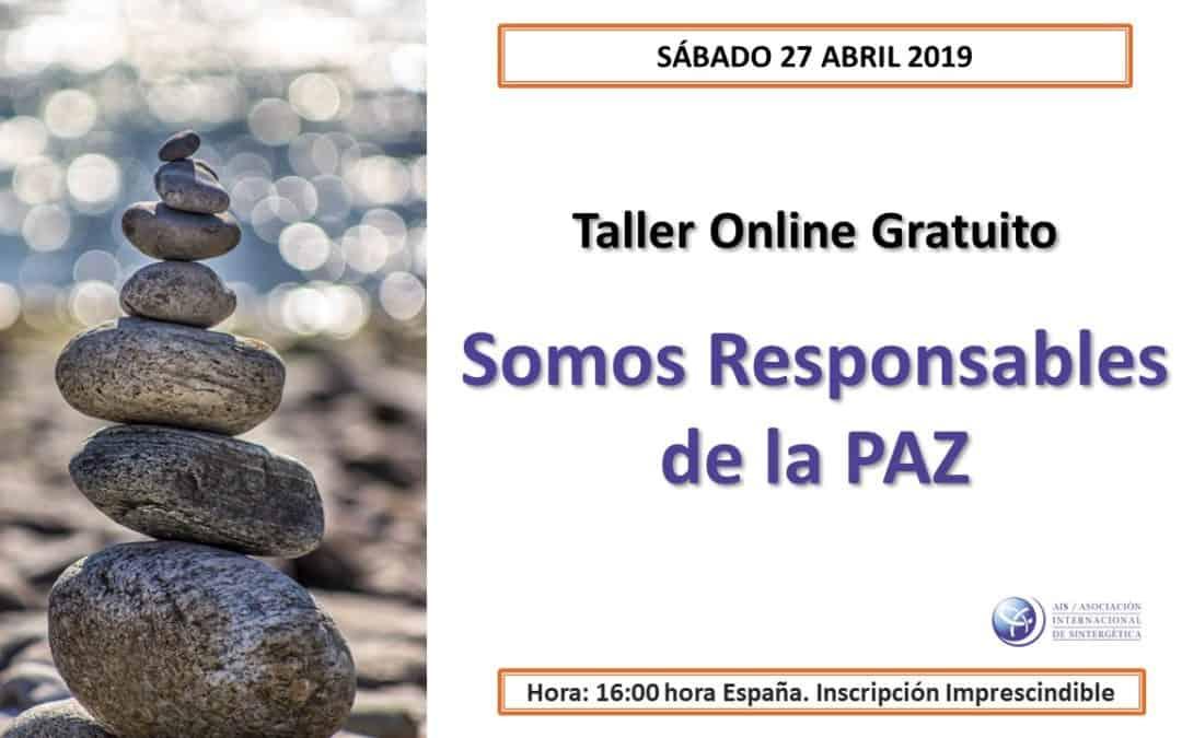 """Retorno al Ser que somos – Taller Online Gratuito """"Somos Responsables de la Paz"""". Sábado 27 Abril 2019"""
