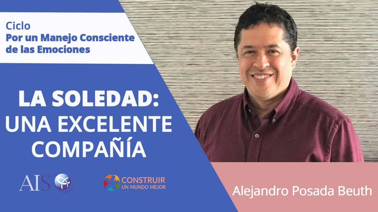 """Conferencia Online Gratuita Ciclo por un Manejo Consciente de las Emociones """"LA SOLEDAD: UNA EXCELENTE COMPAÑÍA"""""""