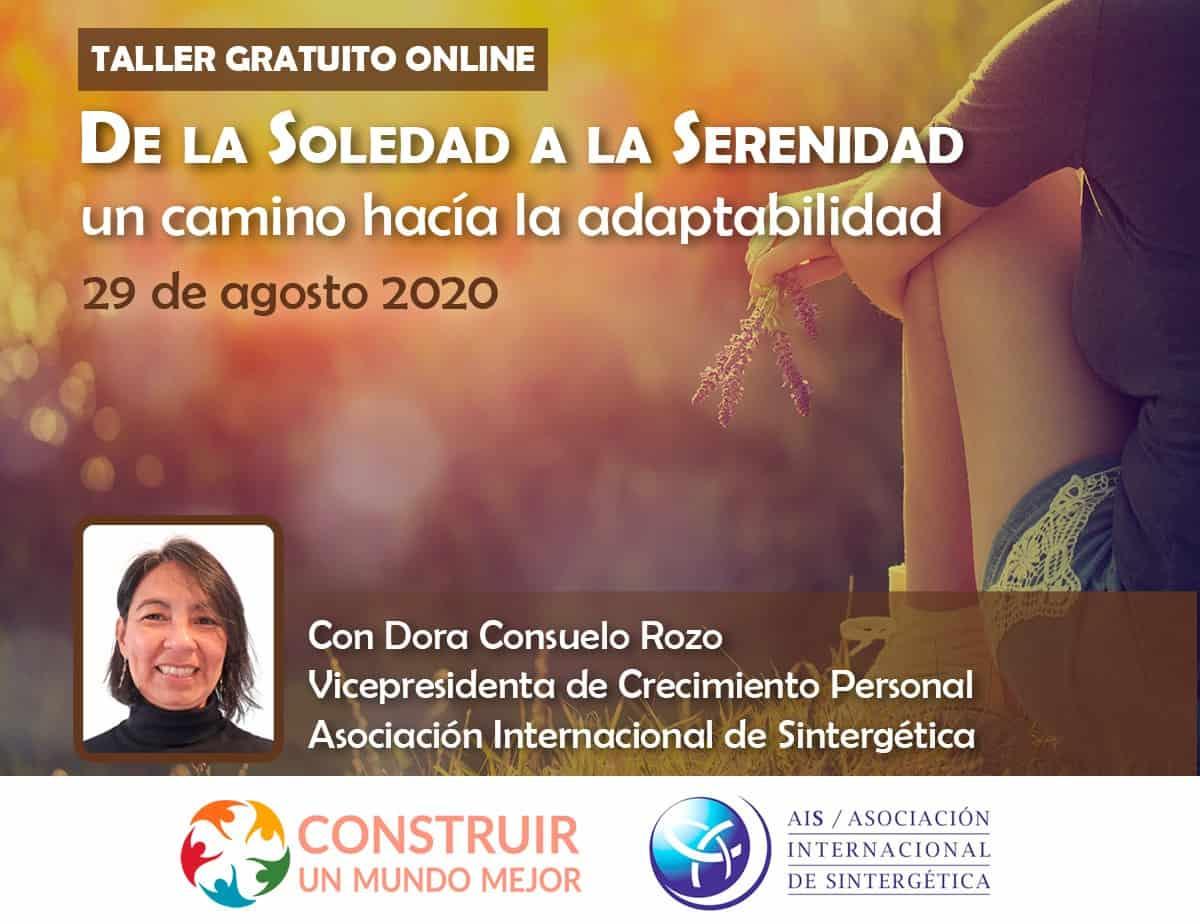 """Conferencia Online Gratuita Ciclo por un Manejo Consciente de las Emociones""""DE LA SOLEDAD A LA SERENIDAD. Un camino hacia la adaptabilidad"""