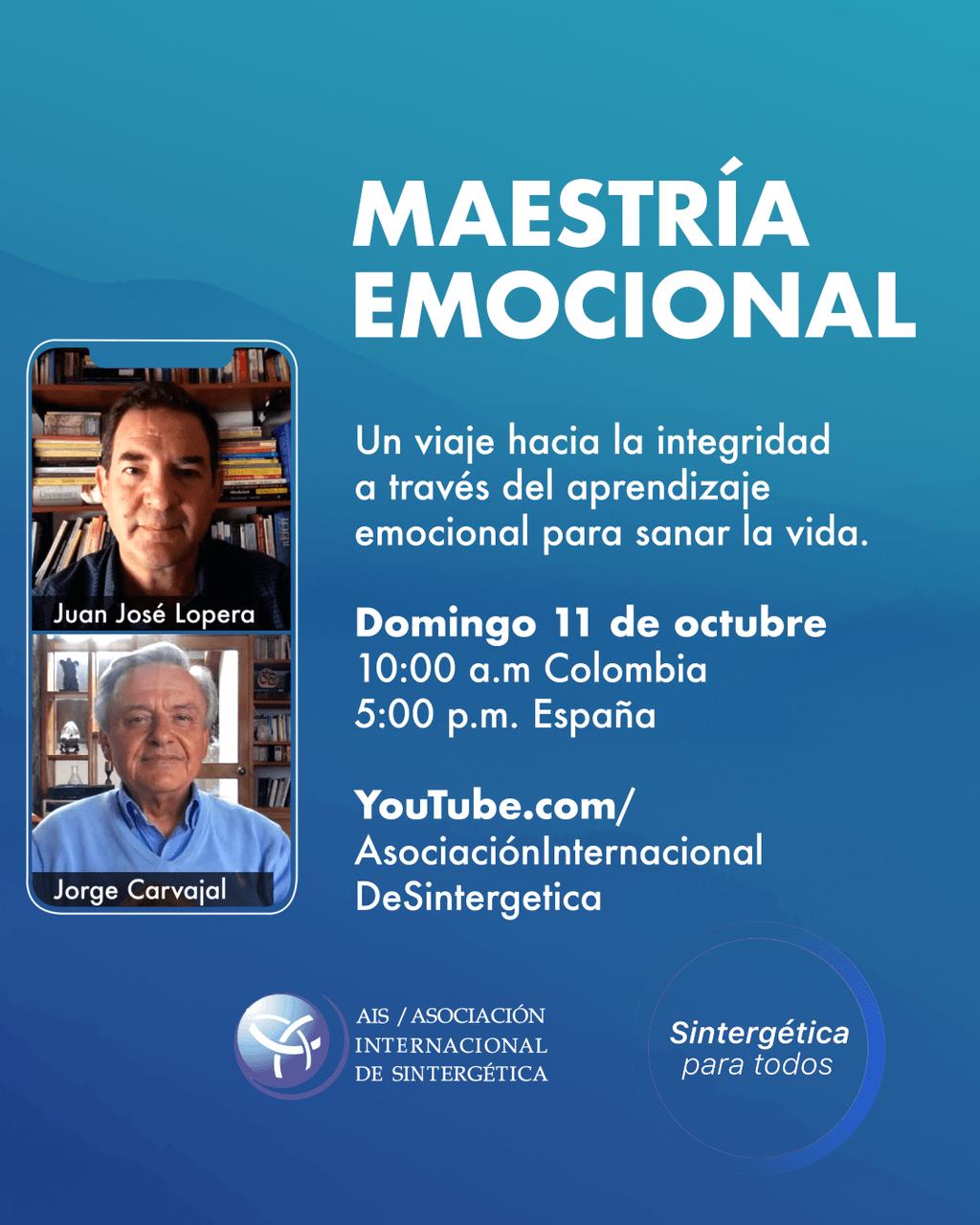 """Webinario Exclusivo Ciclo """"La maestría emocional. Reflexiones y estrategias"""". Jorge Carvajal y Juan José Lopera"""
