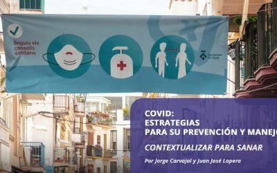 Covid: Estrategias para su prevención y manejo: contextualizar para sanar